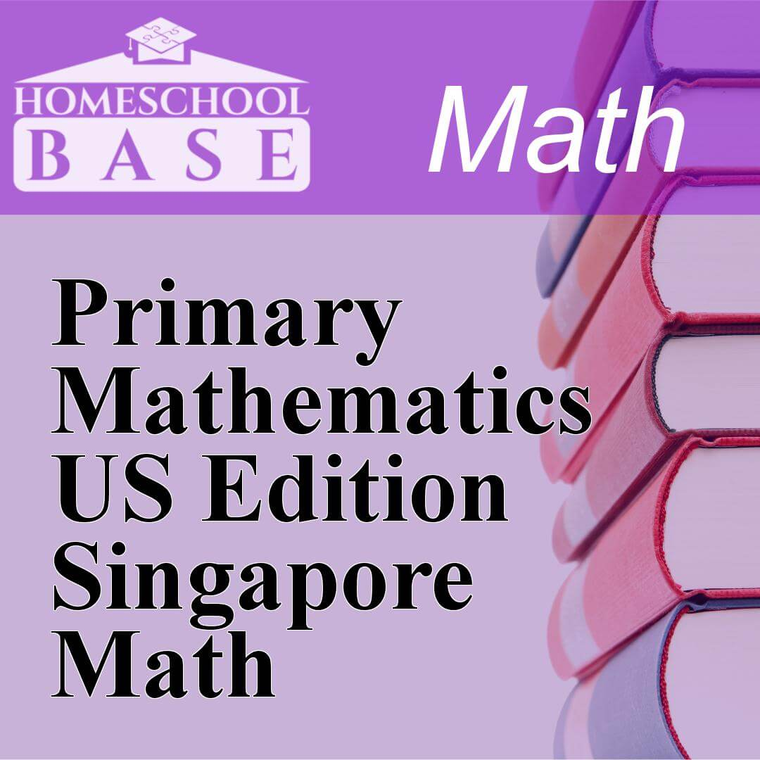 Primary Mathematics US Edition Singapore Math Curriculum