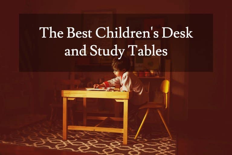 The Best Children S Desks And Study Tables Of 2018