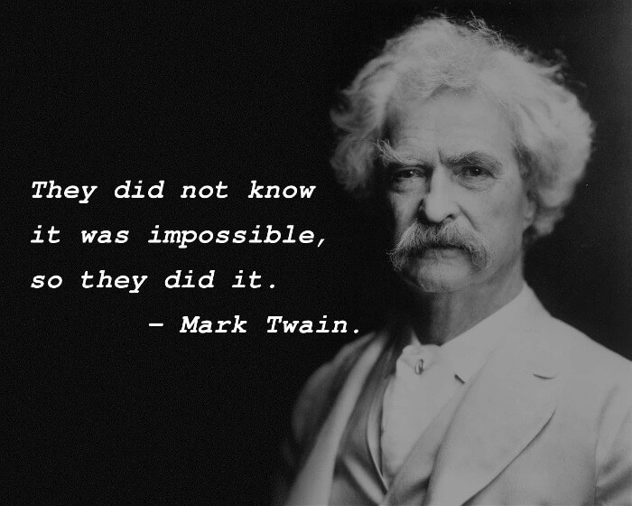 A motivational quote by Mark Twain