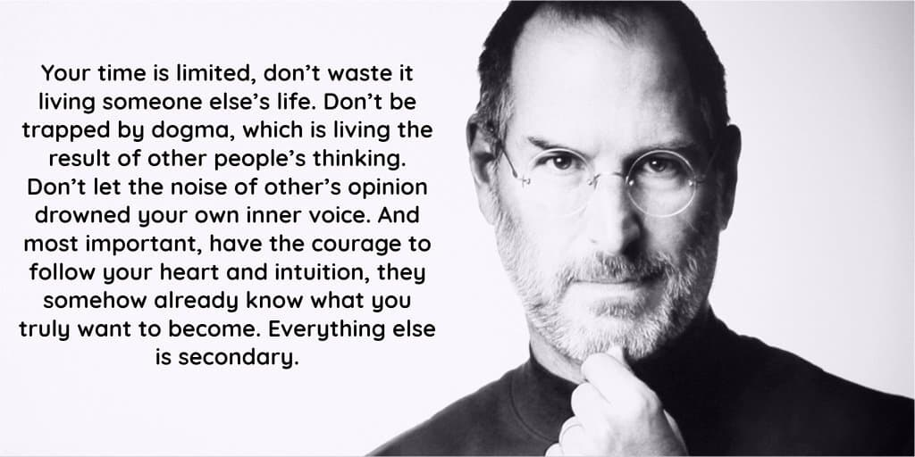A famous quote by Steve Jobs