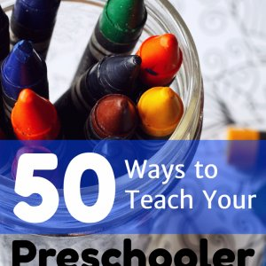 50 Ideas for Teaching Preschool without curriculum